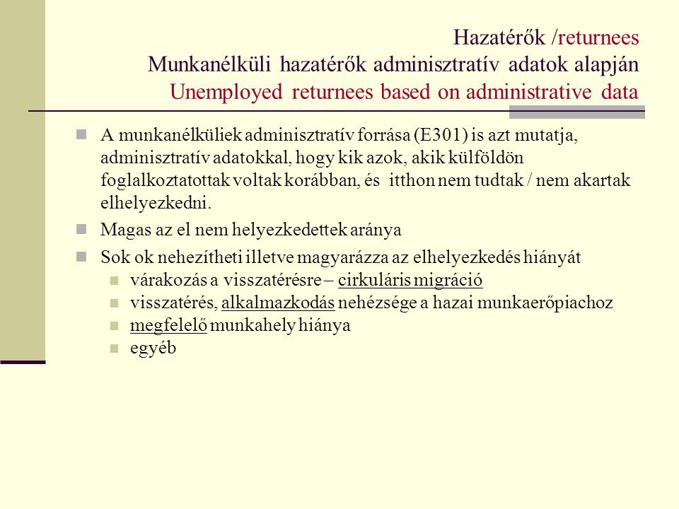 Hazatérők /returnees Munkanélküli hazatérők adminisztratív adatok alapján Unemployed returnees based on administrative data