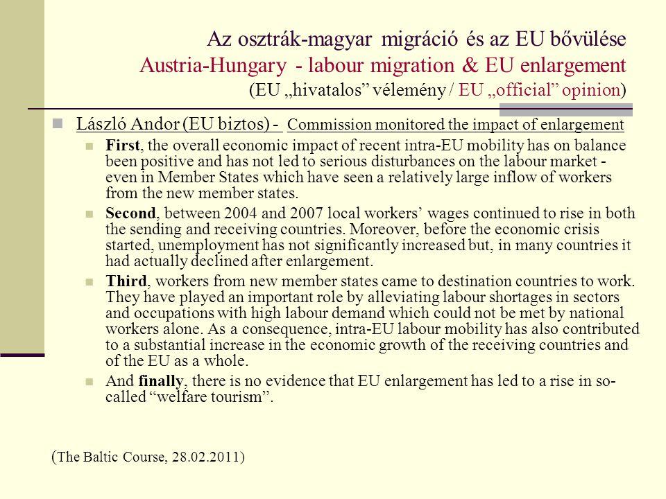 """Az osztrák-magyar migráció és az EU bővülése Austria-Hungary - labour migration & EU enlargement (EU """"hivatalos vélemény / EU """"official opinion)"""