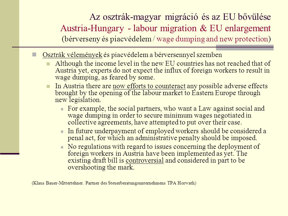 Az osztrák-magyar migráció és az EU bővülése Austria-Hungary - labour migration & EU enlargement (bérverseny és piacvédelem / wage dumping and new protection)