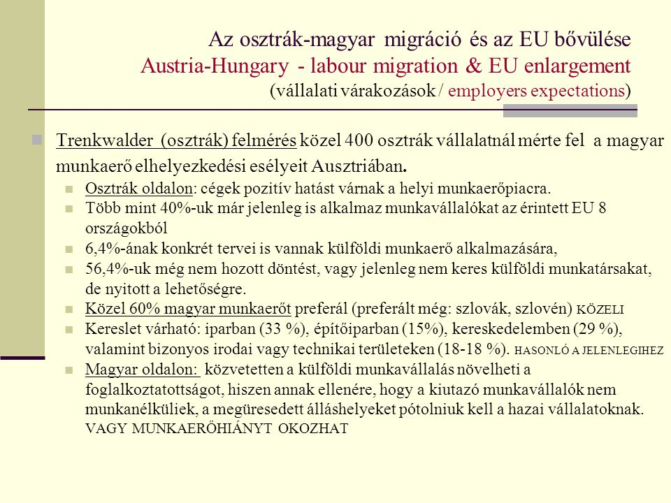 Az osztrák-magyar migráció és az EU bővülése Austria-Hungary - labour migration & EU enlargement (vállalati várakozások / employers expectations)