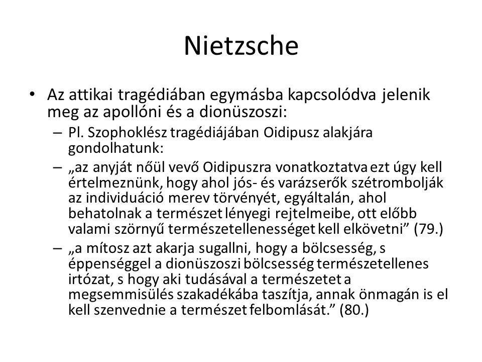 Nietzsche Az attikai tragédiában egymásba kapcsolódva jelenik meg az apollóni és a dionüszoszi: