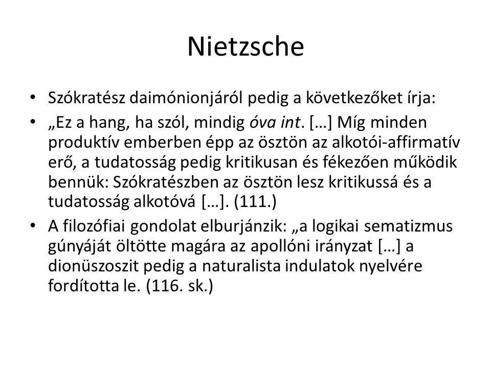 Nietzsche Szókratész daimónionjáról pedig a következőket írja: