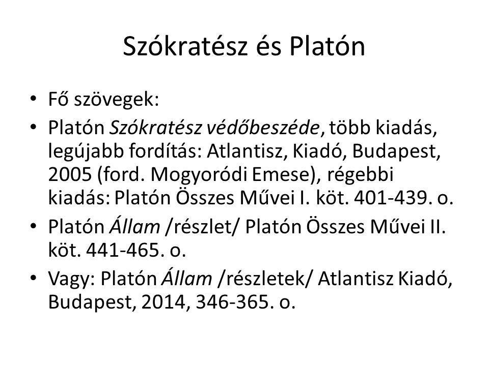Szókratész és Platón Fő szövegek: