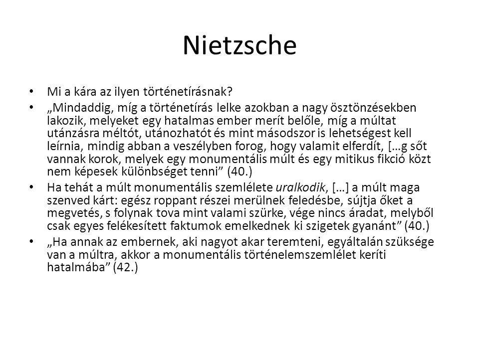 Nietzsche Mi a kára az ilyen történetírásnak
