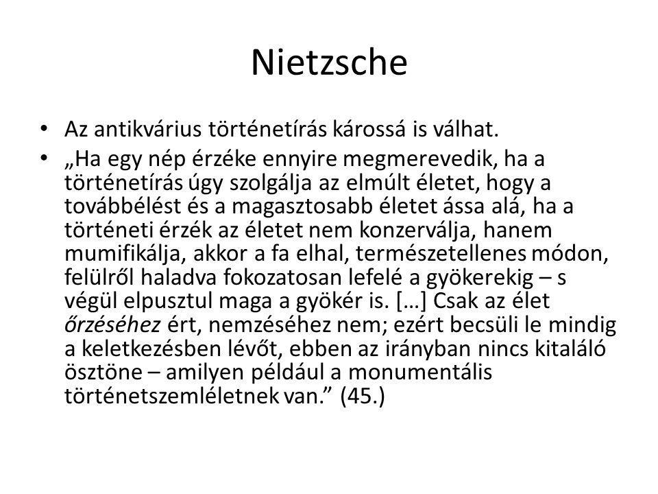 Nietzsche Az antikvárius történetírás károssá is válhat.