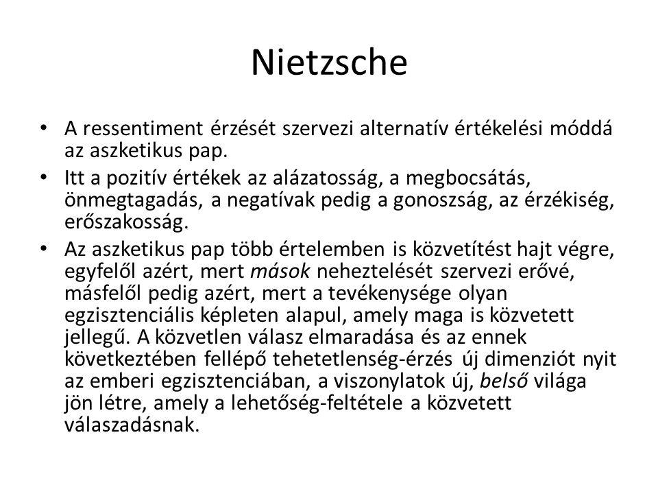 Nietzsche A ressentiment érzését szervezi alternatív értékelési móddá az aszketikus pap.