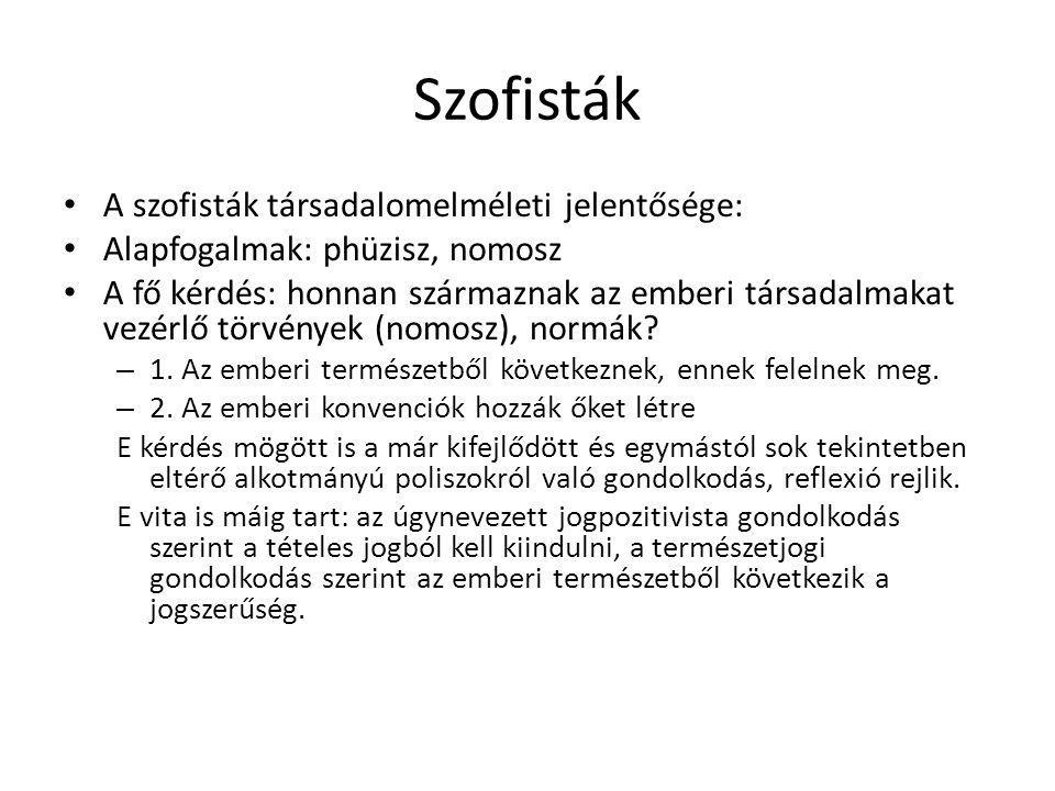 Szofisták A szofisták társadalomelméleti jelentősége: