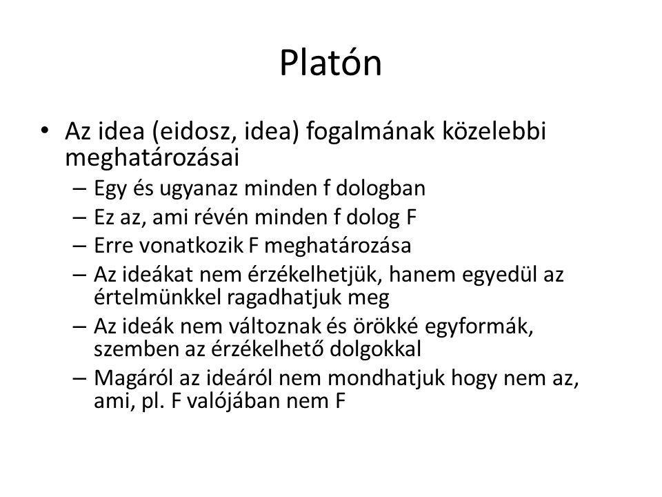 Platón Az idea (eidosz, idea) fogalmának közelebbi meghatározásai
