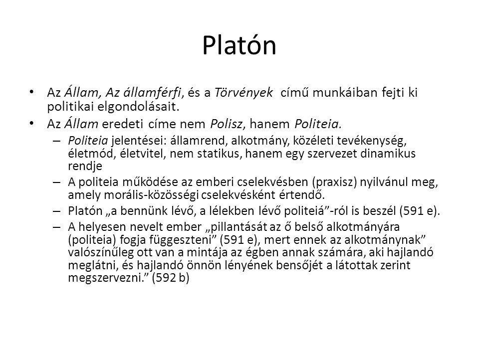 Platón Az Állam, Az államférfi, és a Törvények című munkáiban fejti ki politikai elgondolásait. Az Állam eredeti címe nem Polisz, hanem Politeia.