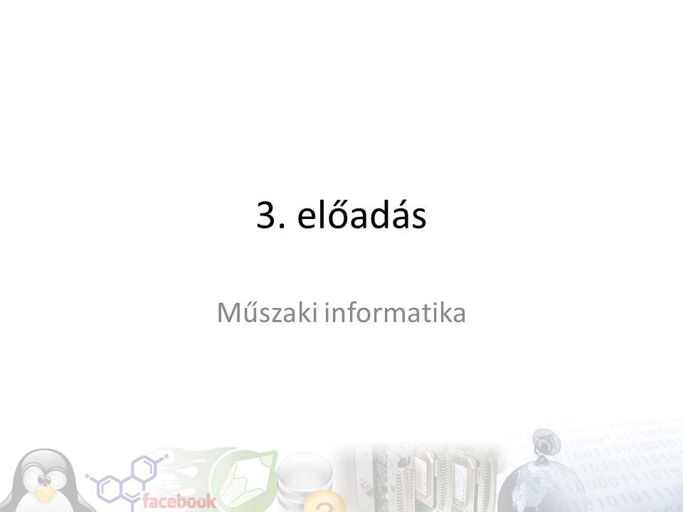 3. előadás Műszaki informatika