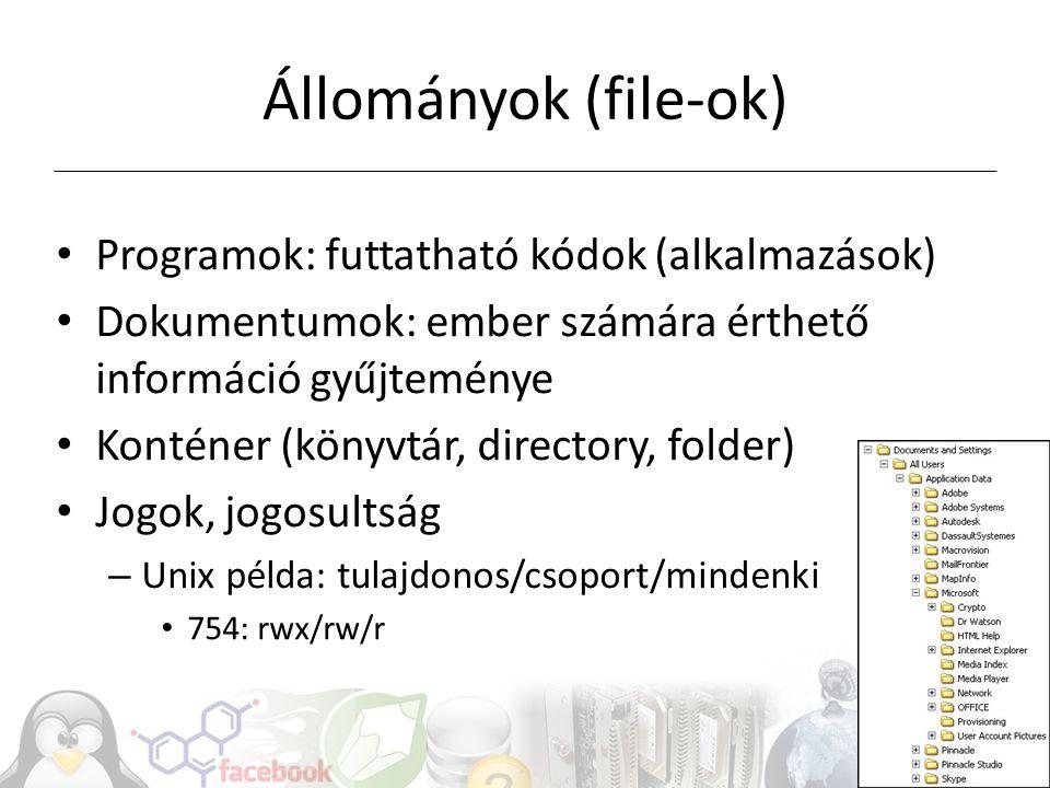 Állományok (file-ok) Programok: futtatható kódok (alkalmazások)