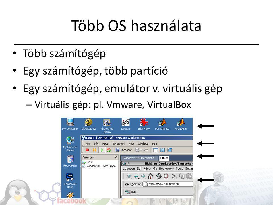 Több OS használata Több számítógép Egy számítógép, több partíció