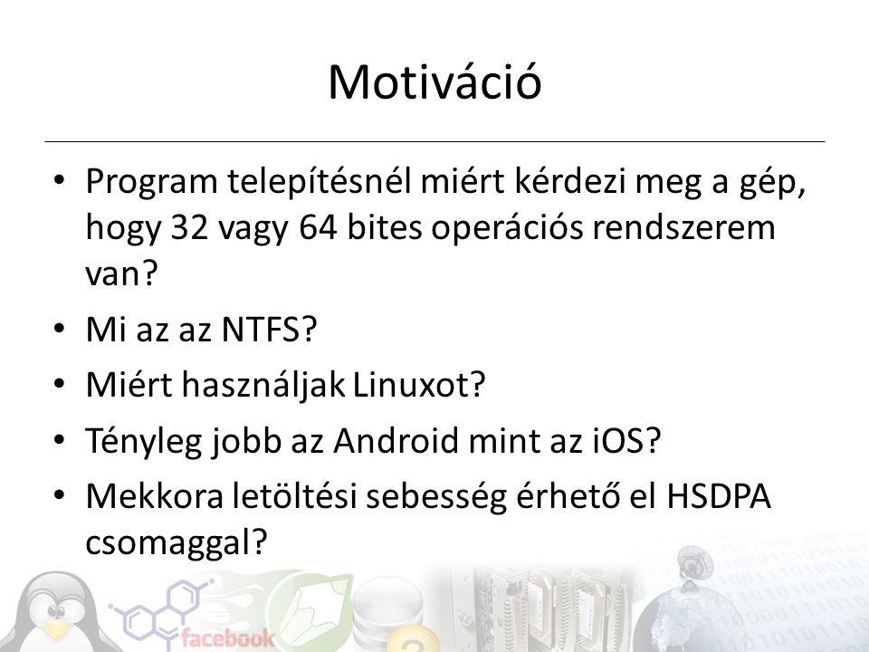 Motiváció Program telepítésnél miért kérdezi meg a gép, hogy 32 vagy 64 bites operációs rendszerem van