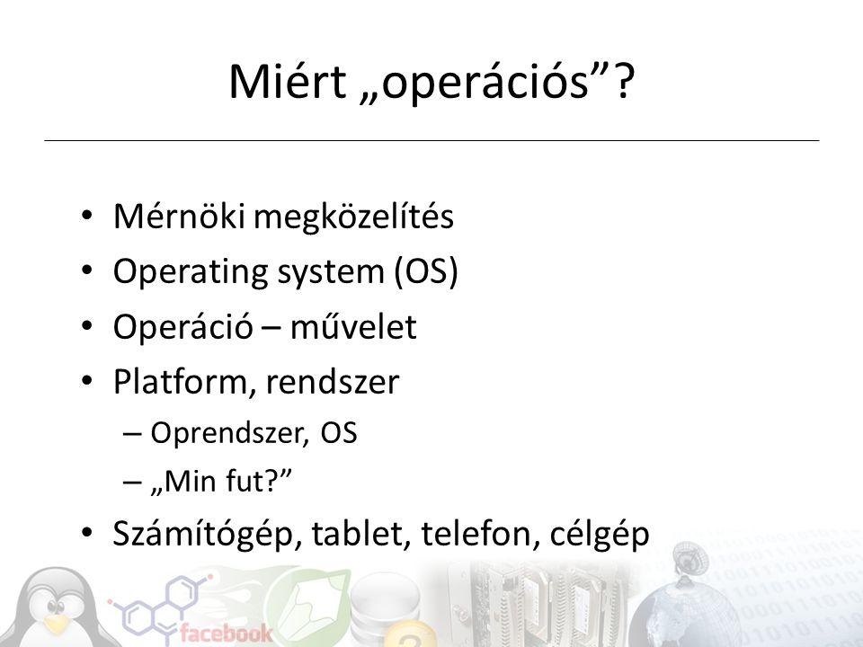 """Miért """"operációs Mérnöki megközelítés Operating system (OS)"""