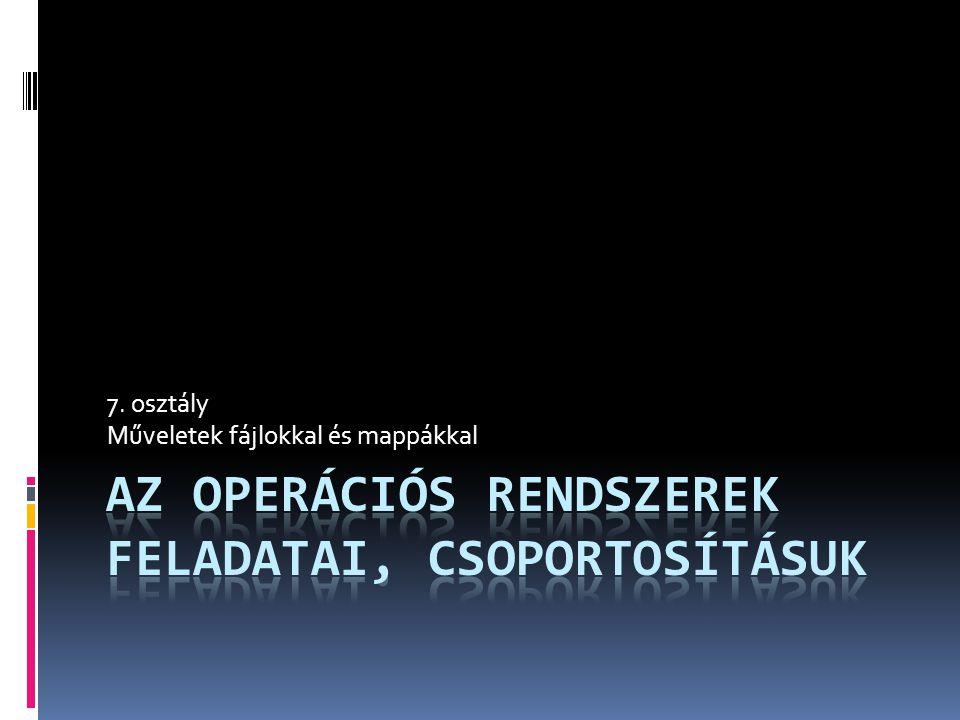 Az operációs rendszerek feladatai, csoportosításuk