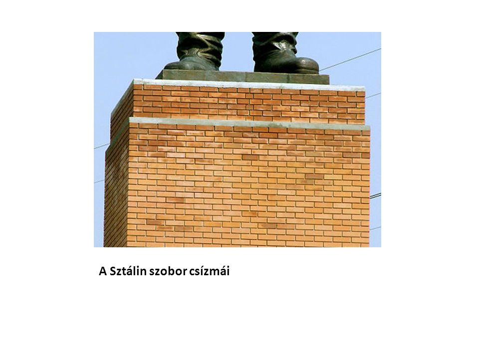 A Sztálin szobor csízmái