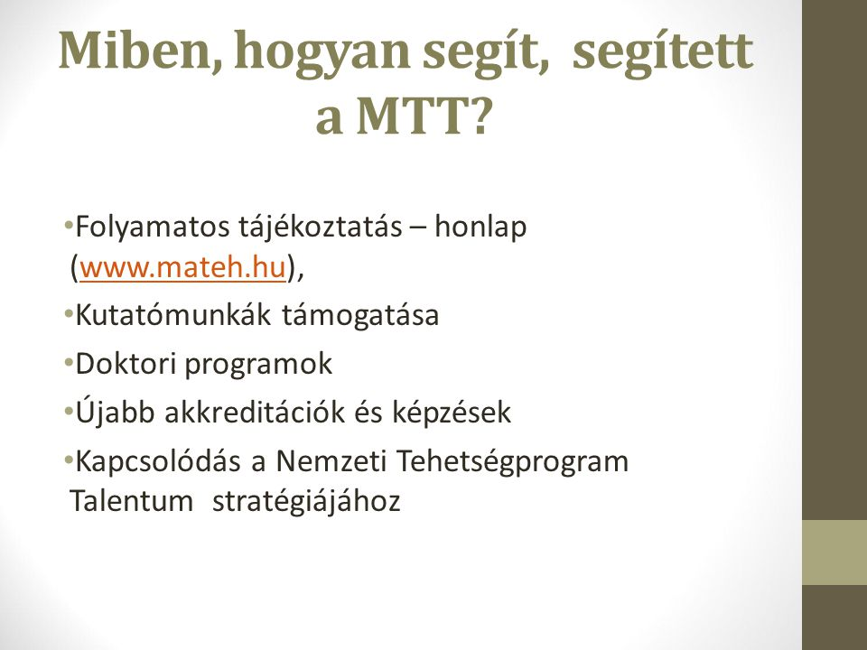 Miben, hogyan segít, segített a MTT