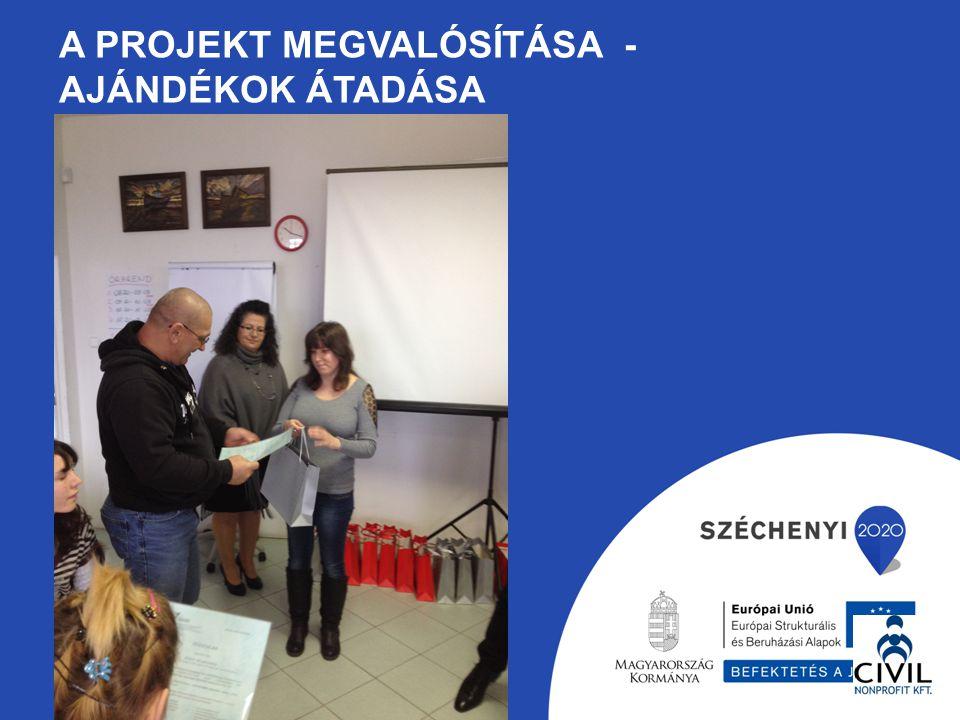 A Projekt megvalósítása - AJÁNDÉKOK átADÁSA