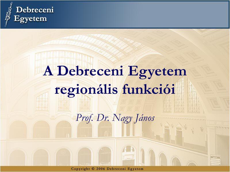 A Debreceni Egyetem regionális funkciói