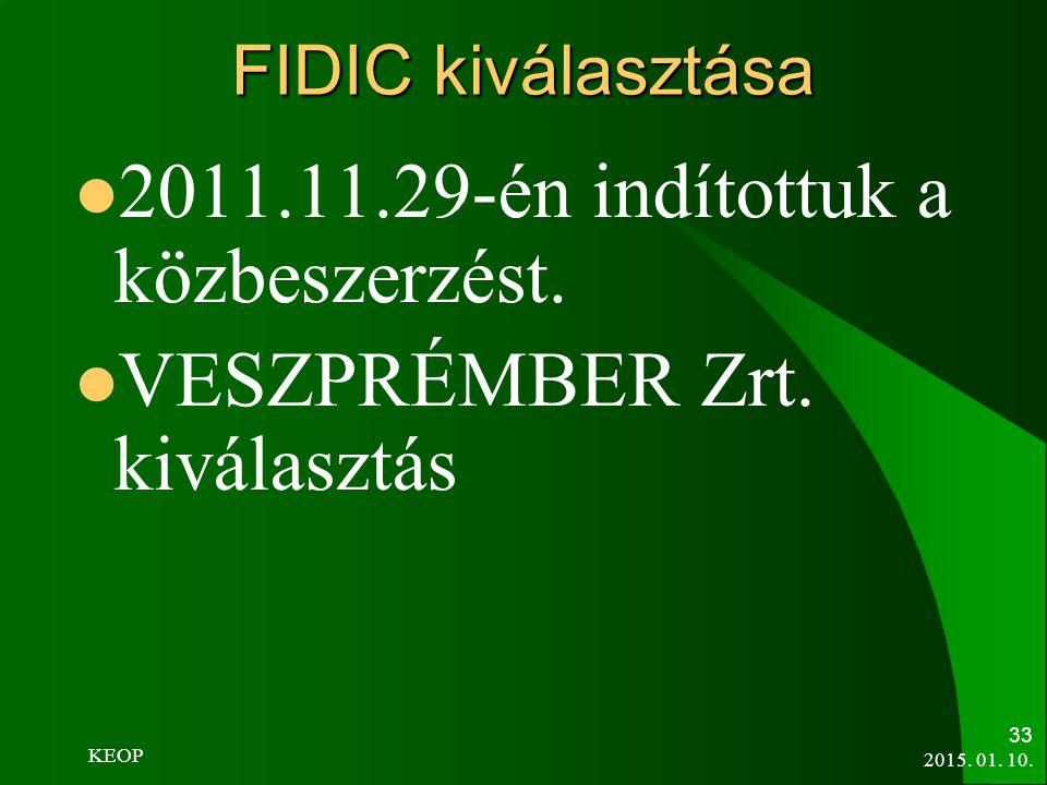 2011.11.29-én indítottuk a közbeszerzést. VESZPRÉMBER Zrt. kiválasztás