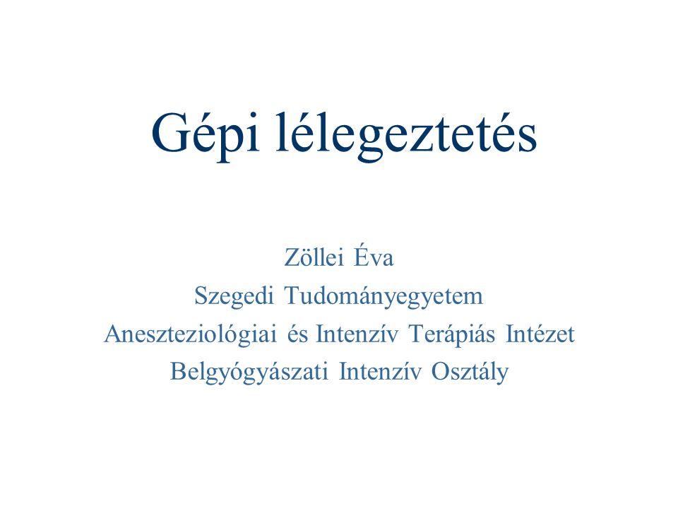 Gépi lélegeztetés Zöllei Éva Szegedi Tudományegyetem