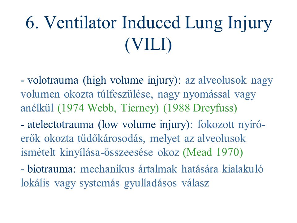6. Ventilator Induced Lung Injury (VILI)