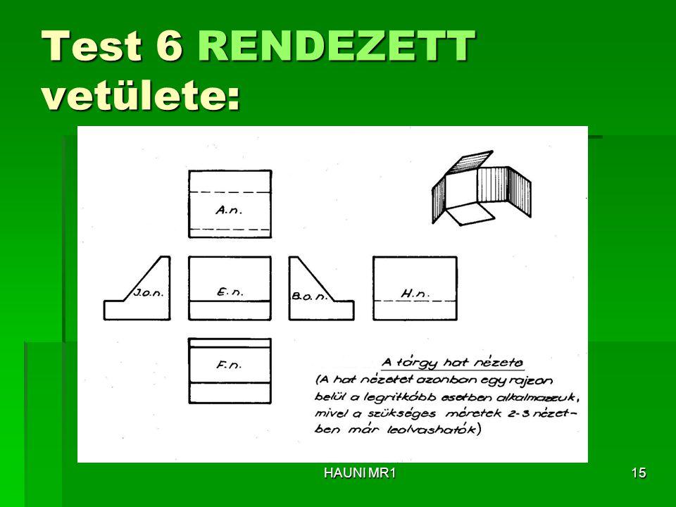 Test 6 RENDEZETT vetülete: