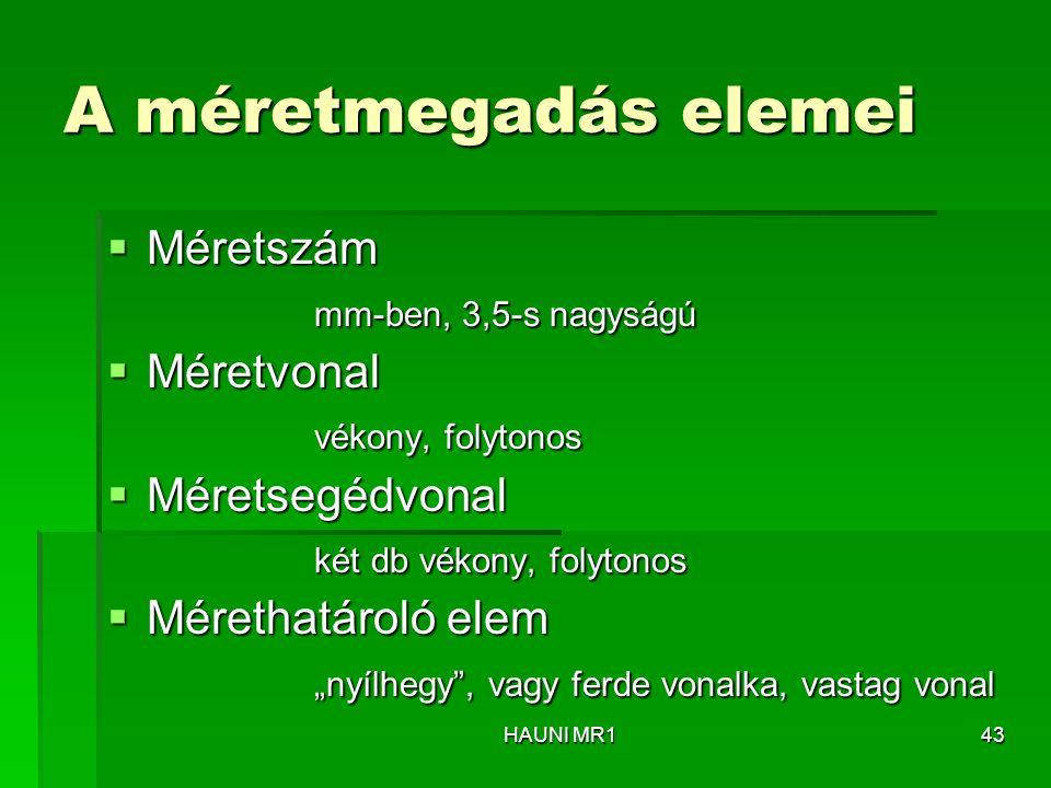A méretmegadás elemei Méretszám mm-ben, 3,5-s nagyságú Méretvonal