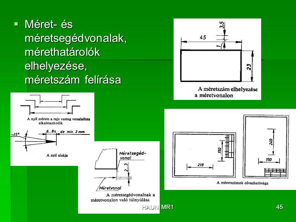 Méret- és méretsegédvonalak, mérethatárolók elhelyezése, méretszám felírása