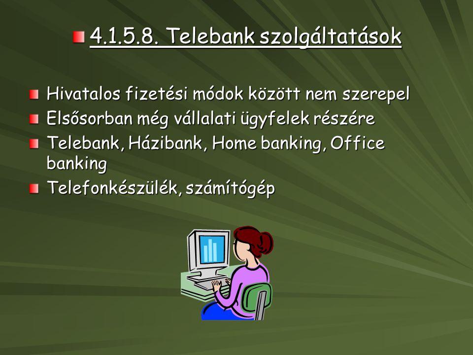 4.1.5.8. Telebank szolgáltatások