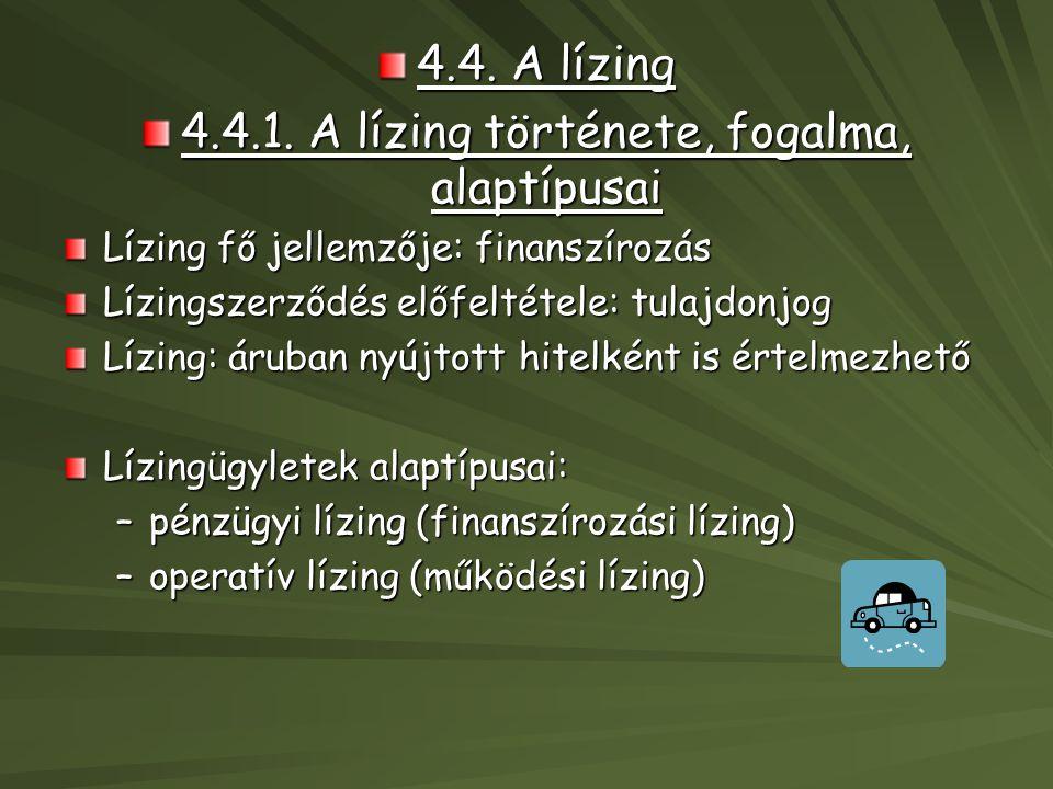 4.4.1. A lízing története, fogalma, alaptípusai