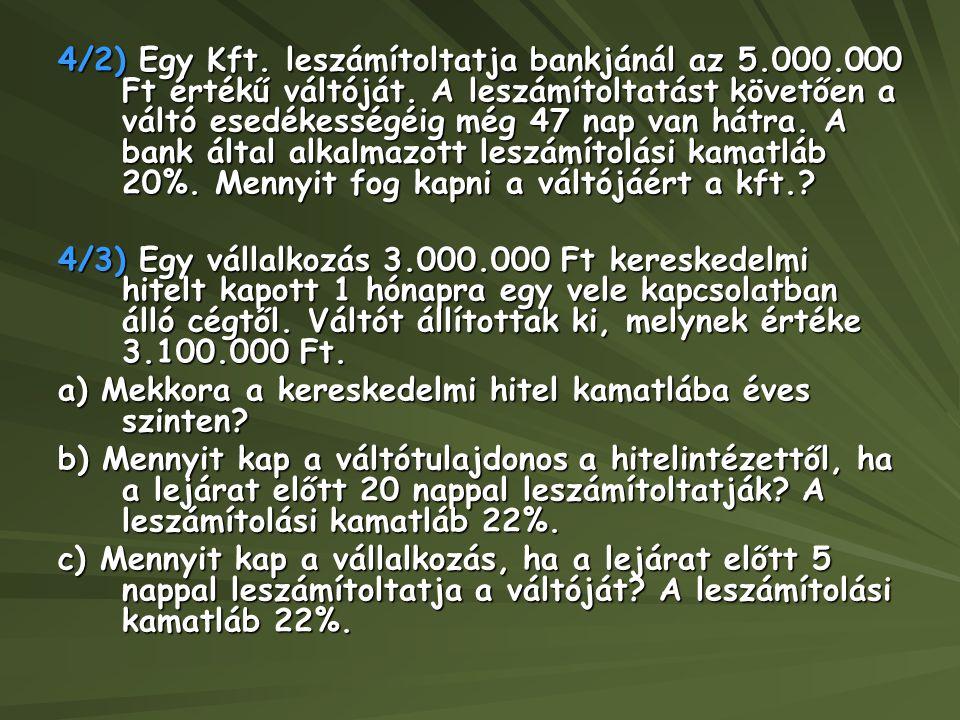 4/2) Egy Kft. leszámítoltatja bankjánál az 5. 000
