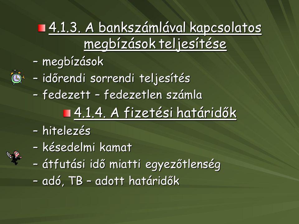4.1.3. A bankszámlával kapcsolatos megbízások teljesítése