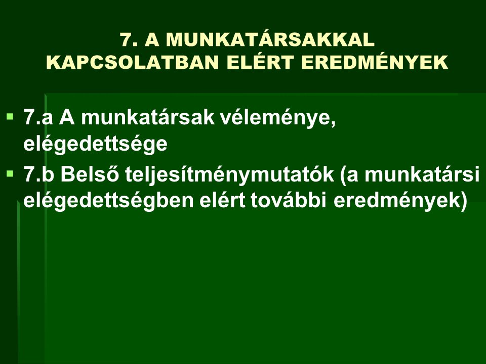 7. A MUNKATÁRSAKKAL KAPCSOLATBAN ELÉRT EREDMÉNYEK
