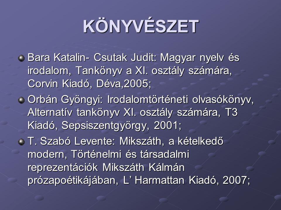 KÖNYVÉSZET Bara Katalin- Csutak Judit: Magyar nyelv és irodalom, Tankönyv a XI. osztály számára, Corvin Kiadó, Déva,2005;