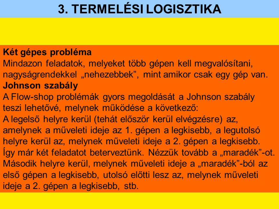 3. TERMELÉSI LOGISZTIKA Két gépes probléma