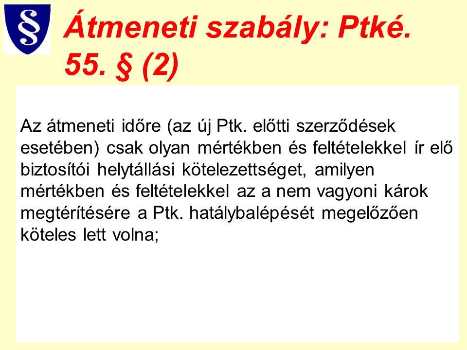 Átmeneti szabály: Ptké. 55. § (2)