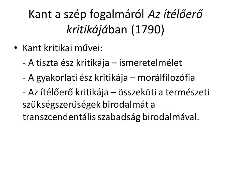 Kant a szép fogalmáról Az ítélőerő kritikájában (1790)