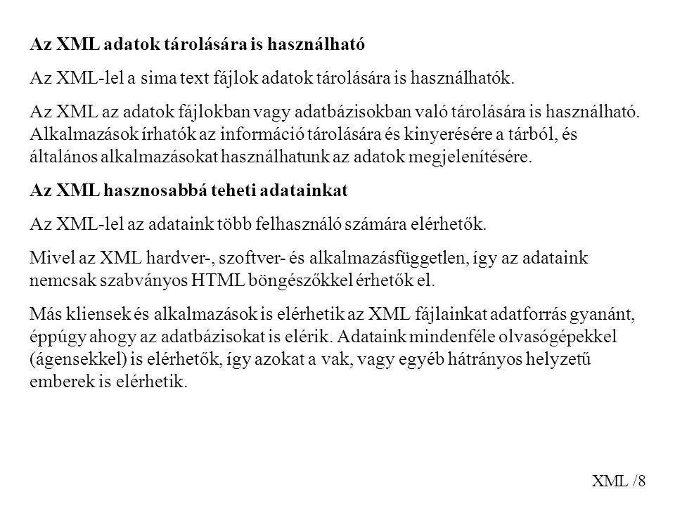 Az XML adatok tárolására is használható