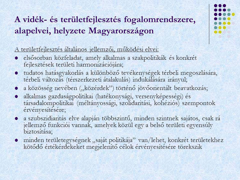 A vidék- és területfejlesztés fogalomrendszere, alapelvei, helyzete Magyarországon