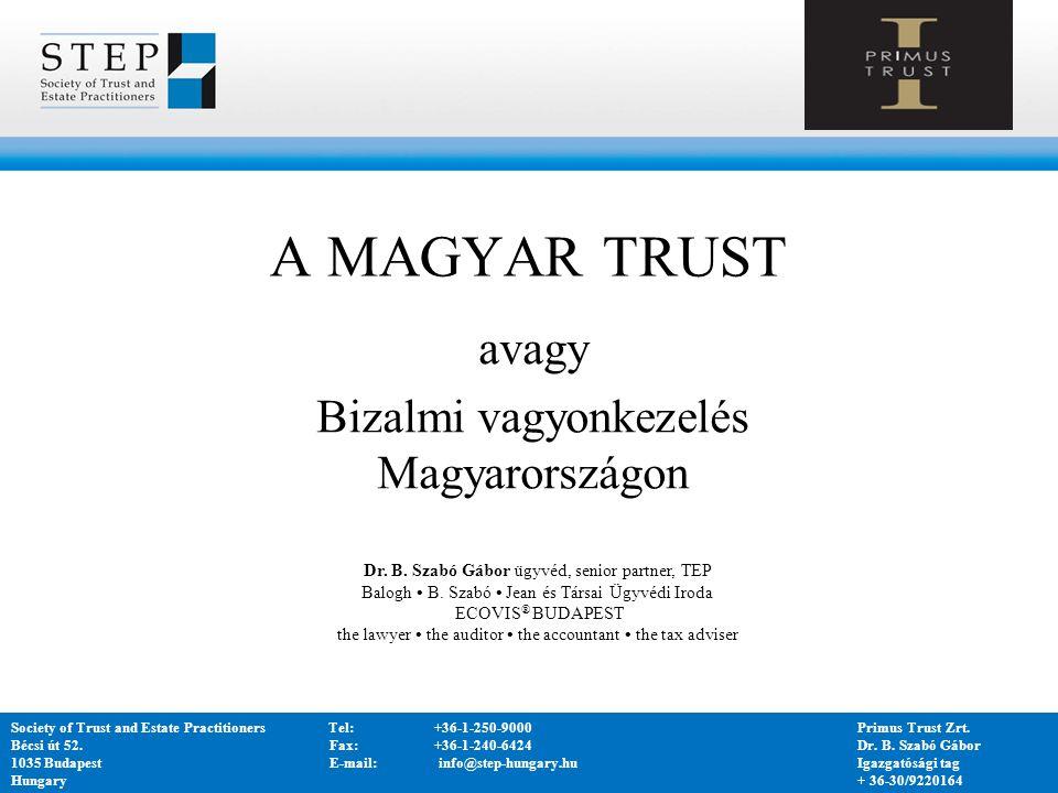 avagy Bizalmi vagyonkezelés Magyarországon