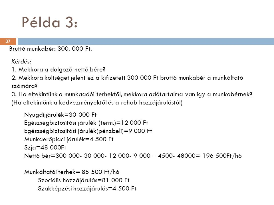 Példa 3: Bruttó munkabér: 300. 000 Ft. Kérdés: