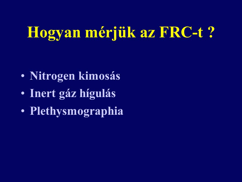 Hogyan mérjük az FRC-t Nitrogen kimosás Inert gáz hígulás