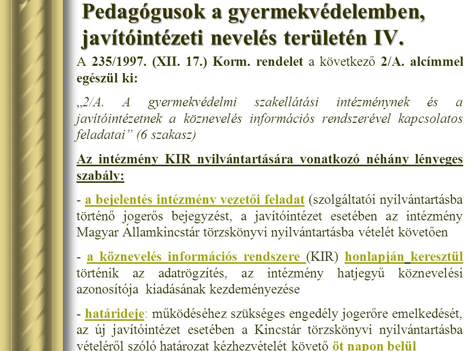 Pedagógusok a gyermekvédelemben, javítóintézeti nevelés területén IV.
