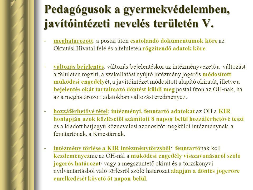 Pedagógusok a gyermekvédelemben, javítóintézeti nevelés területén V.