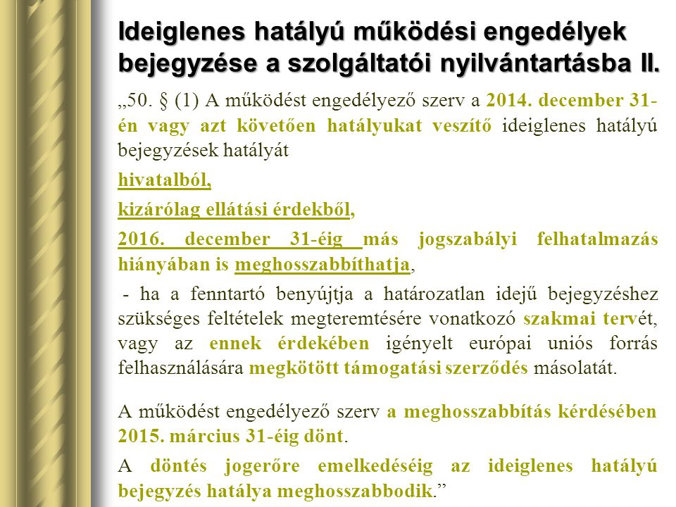 Ideiglenes hatályú működési engedélyek bejegyzése a szolgáltatói nyilvántartásba II.