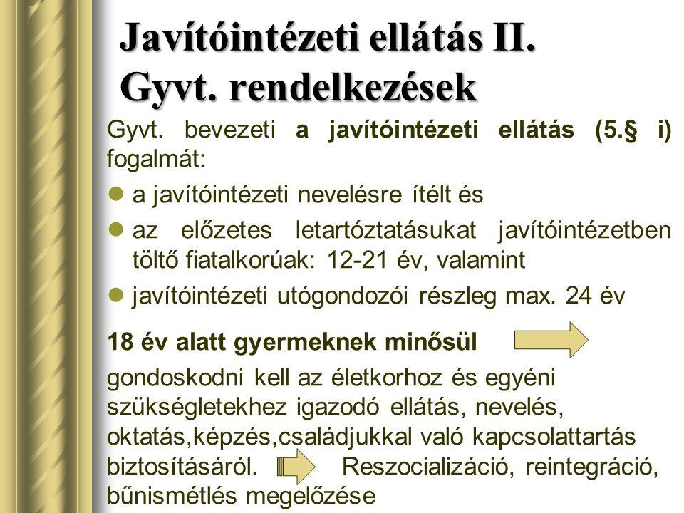 Javítóintézeti ellátás II. Gyvt. rendelkezések