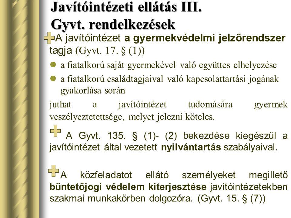 Javítóintézeti ellátás III. Gyvt. rendelkezések