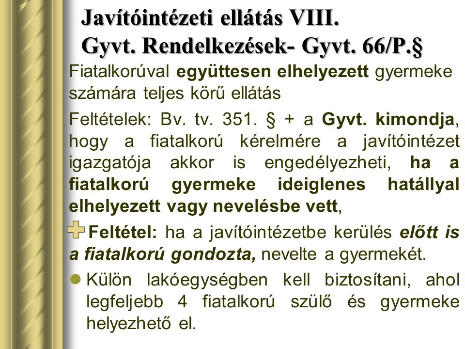 Javítóintézeti ellátás VIII. Gyvt. Rendelkezések- Gyvt. 66/P.§
