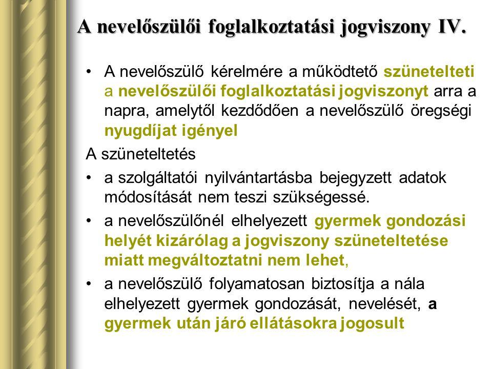 A nevelőszülői foglalkoztatási jogviszony IV.